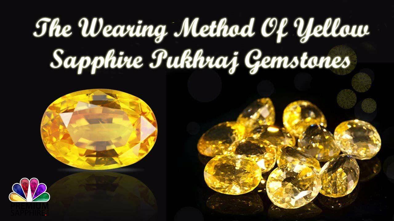 Yellow Sapphire wearing methods
