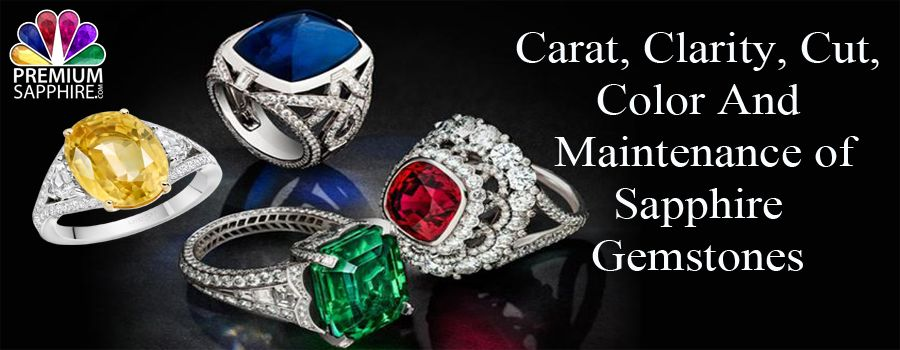 carat, cut, color, clarity and maintanence of sapphires