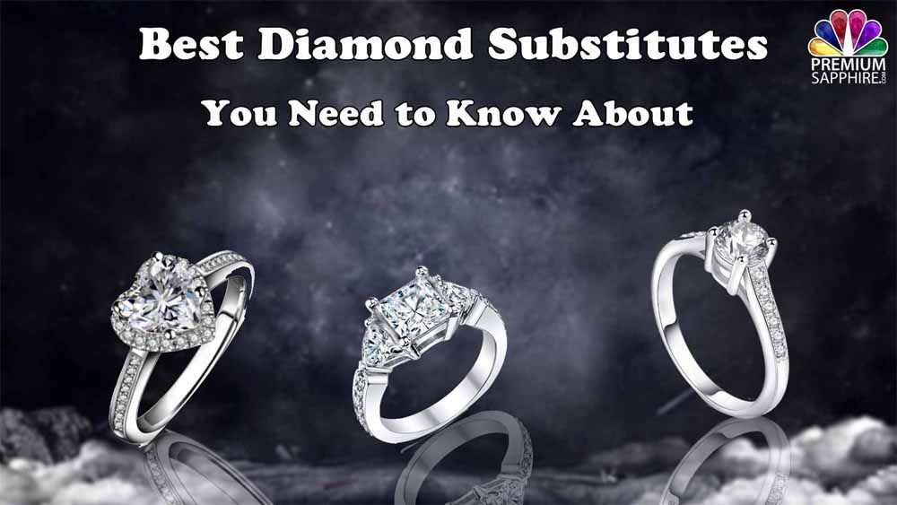 Best Diamond Substitiutes You Need To Know About